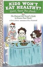 Kids Won't Eat Healthy? Quick, Read This Book!: The Stressed-Out Parent's Guide