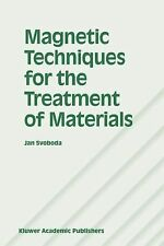 Magnetic Techniques for the Treatment of Materials by Jan Svoboda (2010,...