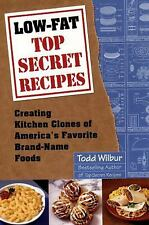 Low-Fat Top Secret Recipes, Todd Wilbur, Good Condition, Book