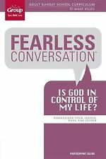Fearless Conversation Participant Guide: Is God in Control of My Life? by...
