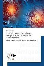 Le Precurseur Proteique Amyloide et la Maladie D'Alzheimer by Lahdo Raghda...