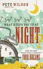 What Keeps You Up at Night?: How to Find Peace While Chasing Your Dreams