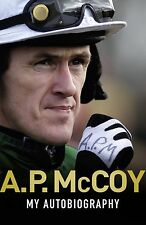 A.P. McCoy - My Autobiography - Champion Jump Jockey Tony McCoy Biography book