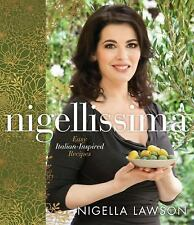 Nigella Lawson Nigellissima: Easy Italian-Inspired Recipes BRAND NEW HARDCOVER