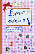 Love dreams (Love Notebook), Denise Colby
