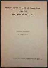COLLOQUE D'AUSSOIS 1972 - ATMOSPHERES SOLAIRE & STELLAIRES - ASTROPHYSIQUE ESPAC