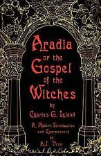 Aradia or the Gospel of the Witches by Charles G. Leland (2003, Paperback)
