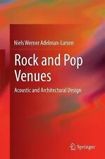 Rock and Pop Venues : Acoustic and Architectural Design by Niels Werner...