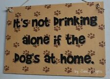 Not Drinking Alone Dog's At Home Sign ~ Beer Dog Wine Pet Puppy Liquor Wooden