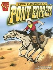 Graphic History Ser.: Young Riders of the Pony Express by Jessica Sarah...