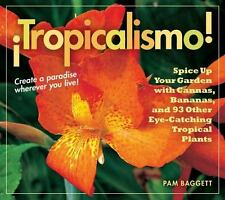 Tropicalismo!: Spice Up Your Garden with Cannas, Bananas, and 93 Other Eye-Catch