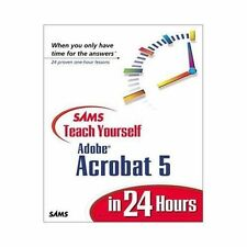 Sams Teach Yourself Adobe Acrobat 5 in 24 Hours Smith, Christopher, Cox, Sally