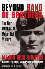 Beyond Band of Brothers : The War Memoirs of Major Dick Winters by Cole C....