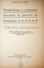 ECONOMIA: M. Vinelli, PRODUZIONE E CONSUMO DURANTE LA GUERRA IN SARDEGNA 1917