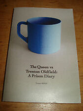 The Queen Vs Trenton Oldfield: A Prison Diary by Trenton Oldfield,signed copy.PB