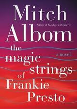 The Magic Strings of Frankie Presto : A Novel by Mitch Albom (2015, Hardcover)