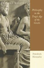 Philosophy in the Tragic Age of the Greeks by Friedrich Nietzsche (1996,...