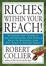 Riches Within Your Reach! by Robert Collier (2009, Paperback)