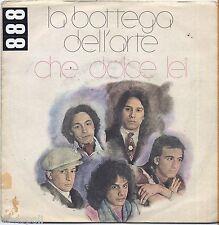 """LA BOTTEGA DELL'ARTE - Che dolce lei - VINYL 7"""" 45 LP 1977 VG+/VG- CONDITION"""