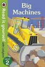Big Machines - Read it Yourself with Ladybird: Level 2 by Penguin Books Ltd...