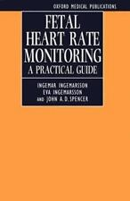 Fetal Heart Rate Monitoring: A Practical Guide (Oxford Medical Publications)