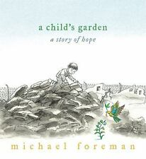 A Child's Garden: A Story of Hope-ExLibrary