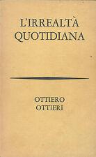 L'IRREALTà QUOTIDIANA, O. Ottieri, Bompiani 1966 **J170