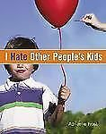 I Hate Other People's Kids by Adrianne Frost (2006, Paperback)