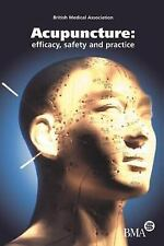 Acupuncture : Efficacy, Safety and Practice by British Medical Association...