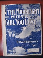 In The Moonlight With The Girl You Love - 1909 sheet music - Piano Vocal