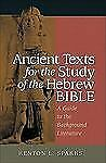 Ancient Texts for the Study of the Hebrew Bible : A Guide to the Background...