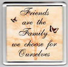 FRIDGE MAGNET Quotes Saying Gift Present Novelty Funny FRIENDS WE CHOOSE FAMILY