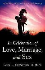 IN CELEBRATION OF LOVE, MARRIAGE, AND SEX