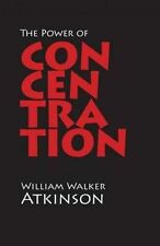 NEW The Power of Concentration by William Walker Atkinson Paperback Book (Englis
