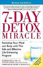 7-Day Detox Miracle : Revitalize Your Mind and Body with This Safe and Effectiv