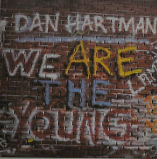 "DAN HARTMAN - WE ARE THE YOUNG Single 7"" (I933)"