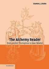 The Alchemy Reader : From Hermes Trismegistus to Isaac Newton (2003, Hardcover)