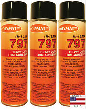 QTY3 Polymat 797 Hi Temp Spray Adhesive 20oz Can high temperature headliner glue