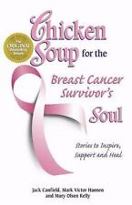 Chicken Soup for the Breast Cancer Survivor's Soul: Stories to Inspire, Support