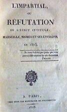 """Napoléon cent jours REFUTATION DE L'ECRIT """"MARSEILLE NISMES ET SES ENVIRONS """""""