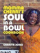 Momma Cherri's Soul in a Bowl Cookbook by Charita Jones (Hardback, 2007)