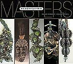 Masters: Beadweaving: Major Works by Leading Artists, Carol Wilcox Wells, Ray He