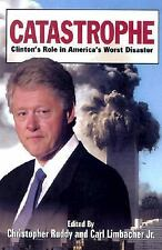Catastrophe : Clinton's Role in America's Worst Disaster (2002, Paperback)