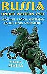 Russia under Western Eyes: From the Bronze Horseman to the Lenin Mausoleum Mali