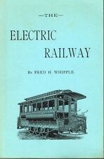 THE ELECTRIC RAILWAY - RR BOOK ESTATE SALE- ONLY $24.95