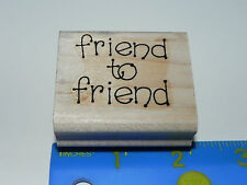 Stampin Up Rubber Stamp - Dot Greeting / Phrase Friend to Friend