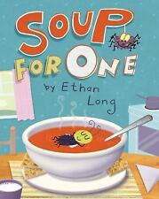 Soup for One by Ethan Long (2012, Hardcover) New