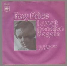 "7"" Ray Price I Won`t Mention It Again / Kiss The World Goodbye 70`s CBS 7213"