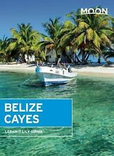Moon Belize Cayes : Including Ambergris Caye and Caye Caulker by Lebawit Lily...