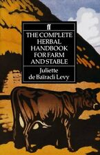 The Complete Herbal Handbook for Farm and Stable by Juliette de Baïracli Levy,